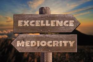 excellence mediocrity